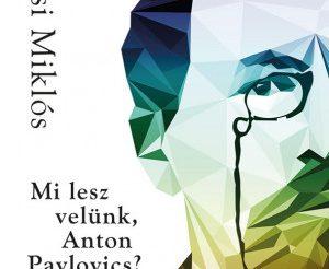 Mi lesz velünk, Anton Pavlovics?